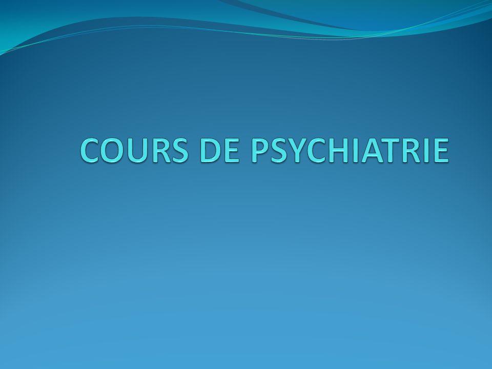 COURS DE PSYCHIATRIE