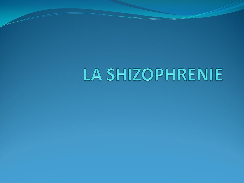 LA SHIZOPHRENIE
