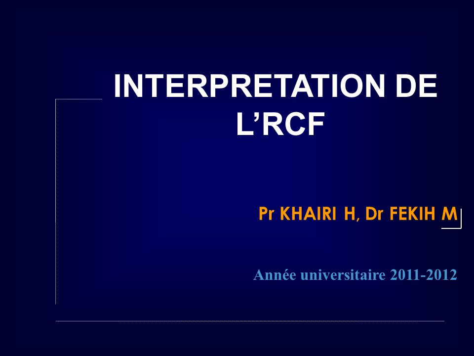 INTERPRETATION DE L'RCF