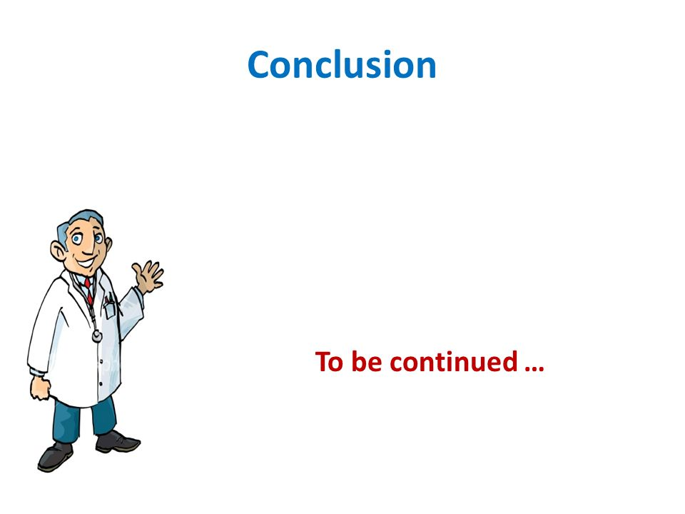 Conclusion To be continued …