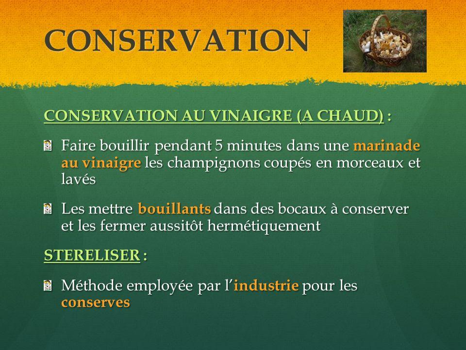 CONSERVATION CONSERVATION AU VINAIGRE (A CHAUD) :