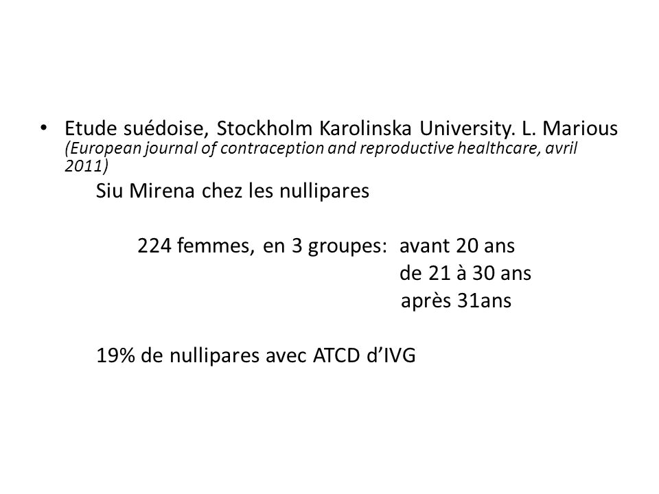 Siu Mirena chez les nullipares 224 femmes, en 3 groupes: avant 20 ans