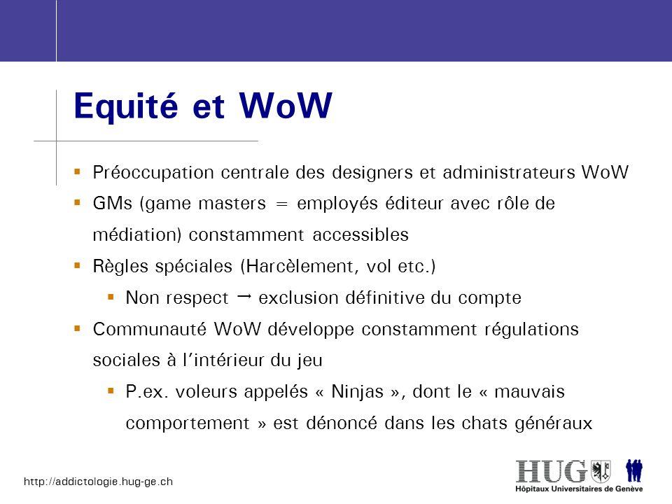 Equité et WoW Préoccupation centrale des designers et administrateurs WoW.