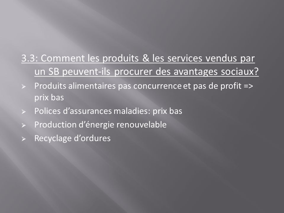 3.3: Comment les produits & les services vendus par un SB peuvent-ils procurer des avantages sociaux