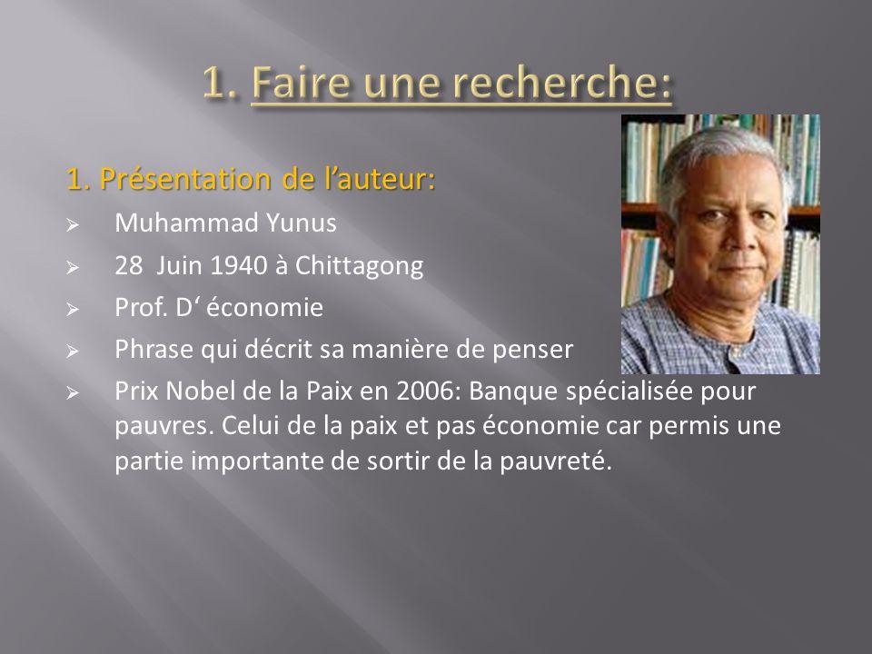 1. Faire une recherche: 1. Présentation de l'auteur: Muhammad Yunus
