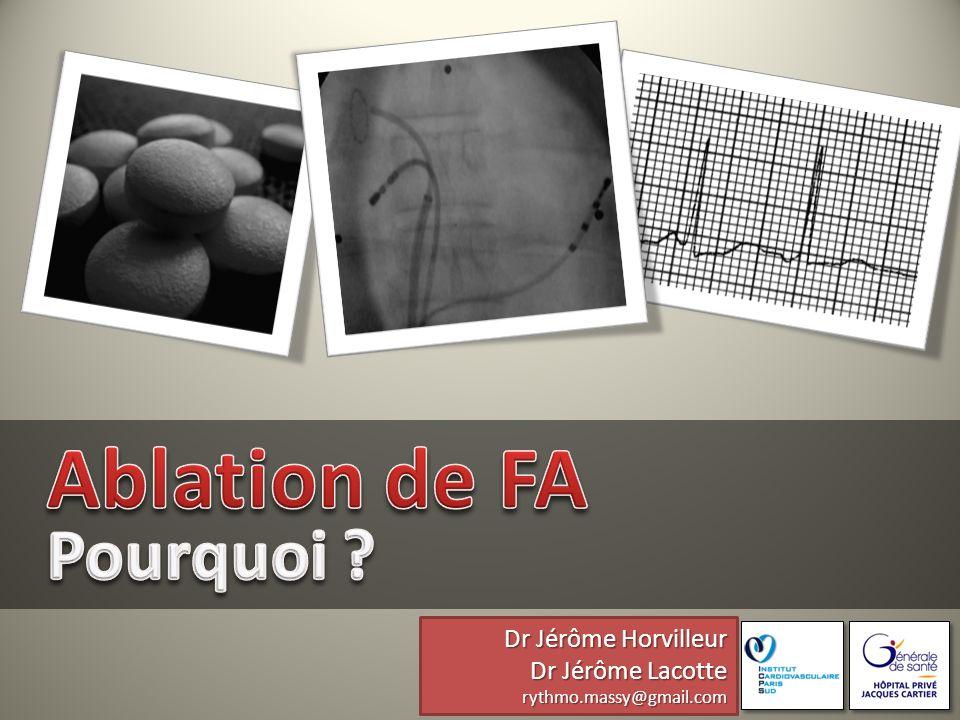 Ablation de FA Pourquoi Dr Jérôme Horvilleur Dr Jérôme Lacotte