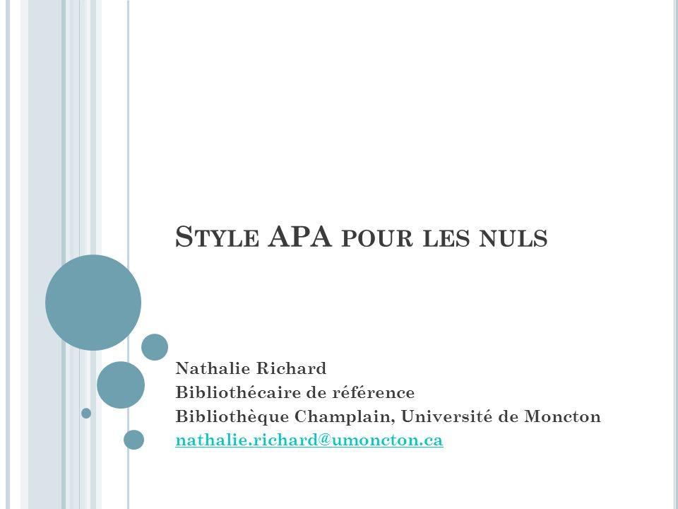 Style APA pour les nuls Nathalie Richard Bibliothécaire de référence