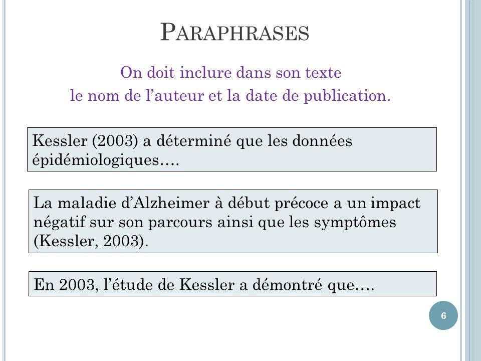 Paraphrases On doit inclure dans son texte le nom de l'auteur et la date de publication.