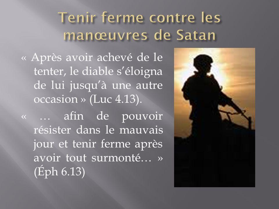 Tenir ferme contre les manœuvres de Satan