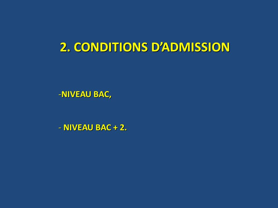 2. CONDITIONS D'ADMISSION