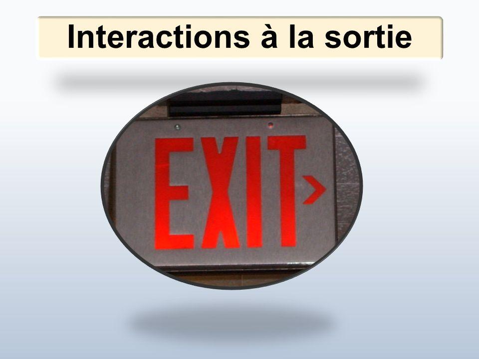 Interactions à la sortie