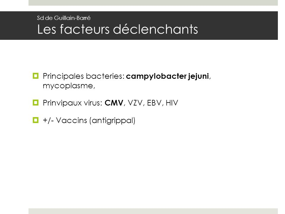 Principales bacteries: campylobacter jejuni, mycoplasme,