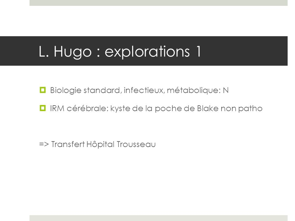 L. Hugo : explorations 1 Biologie standard, infectieux, métabolique: N