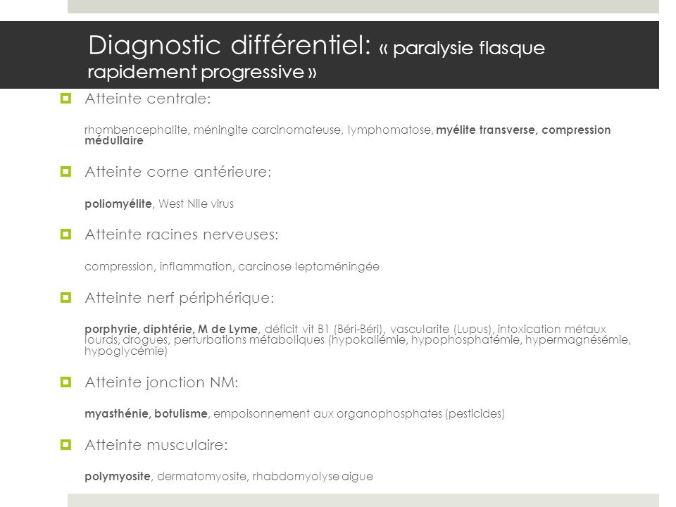 Diagnostic différentiel: « paralysie flasque rapidement progressive »
