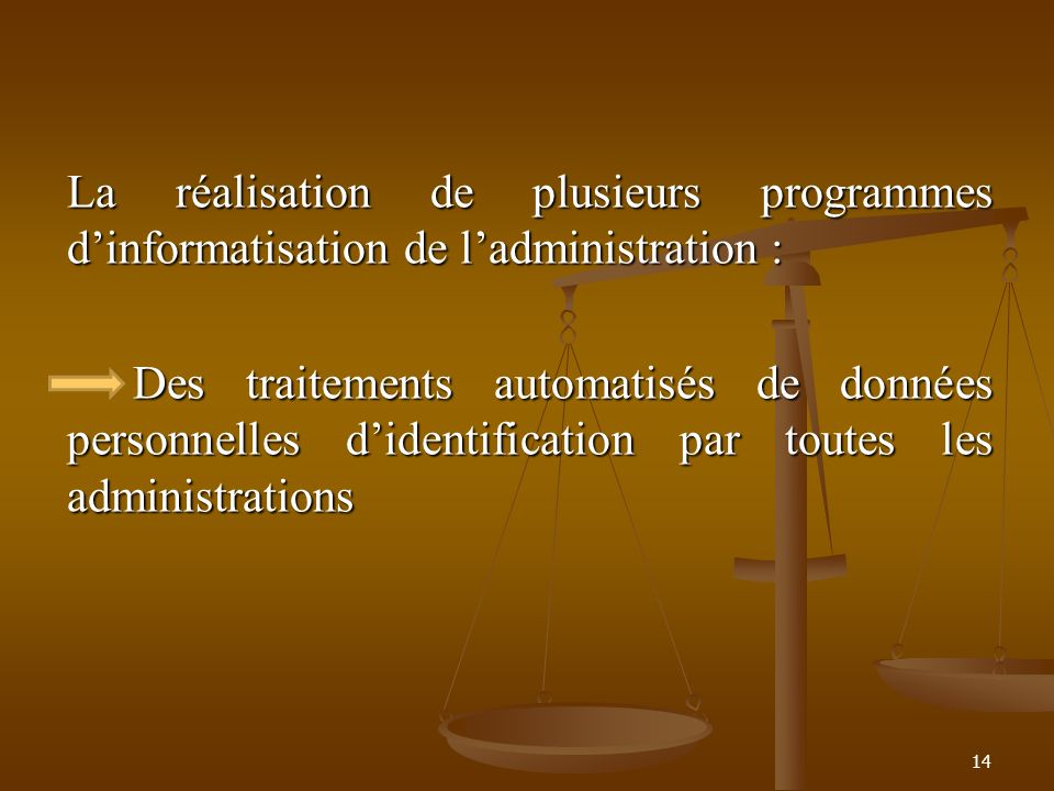 La réalisation de plusieurs programmes d'informatisation de l'administration : Des traitements automatisés de données personnelles d'identification par toutes les administrations