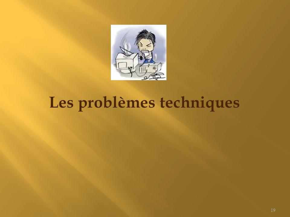 Les problèmes techniques