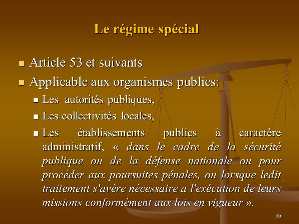 Le régime spécial Article 53 et suivants