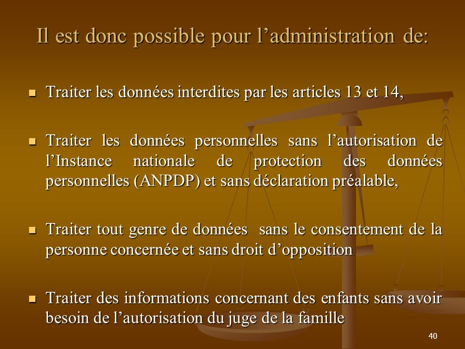 Il est donc possible pour l'administration de: