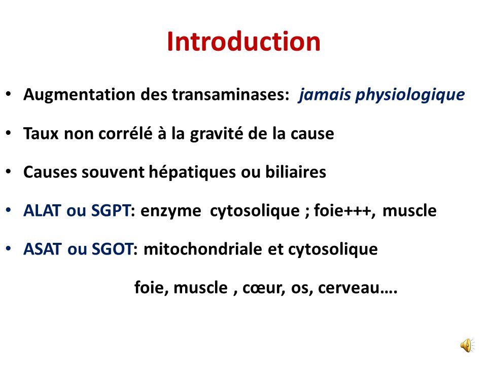 Introduction Augmentation des transaminases: jamais physiologique