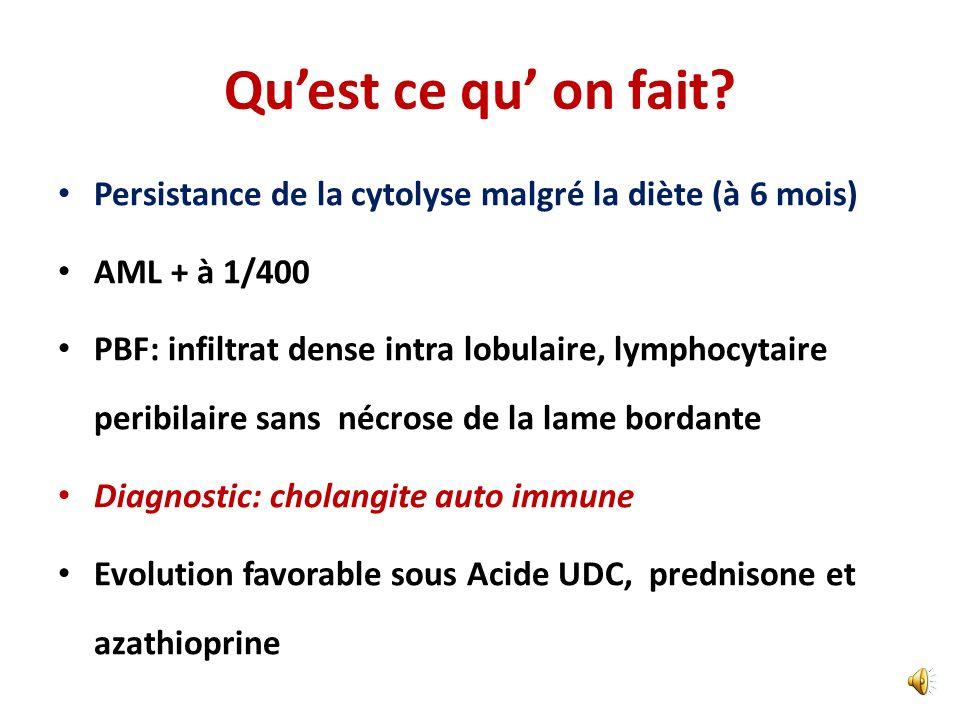 Qu'est ce qu' on fait Persistance de la cytolyse malgré la diète (à 6 mois) AML + à 1/400.