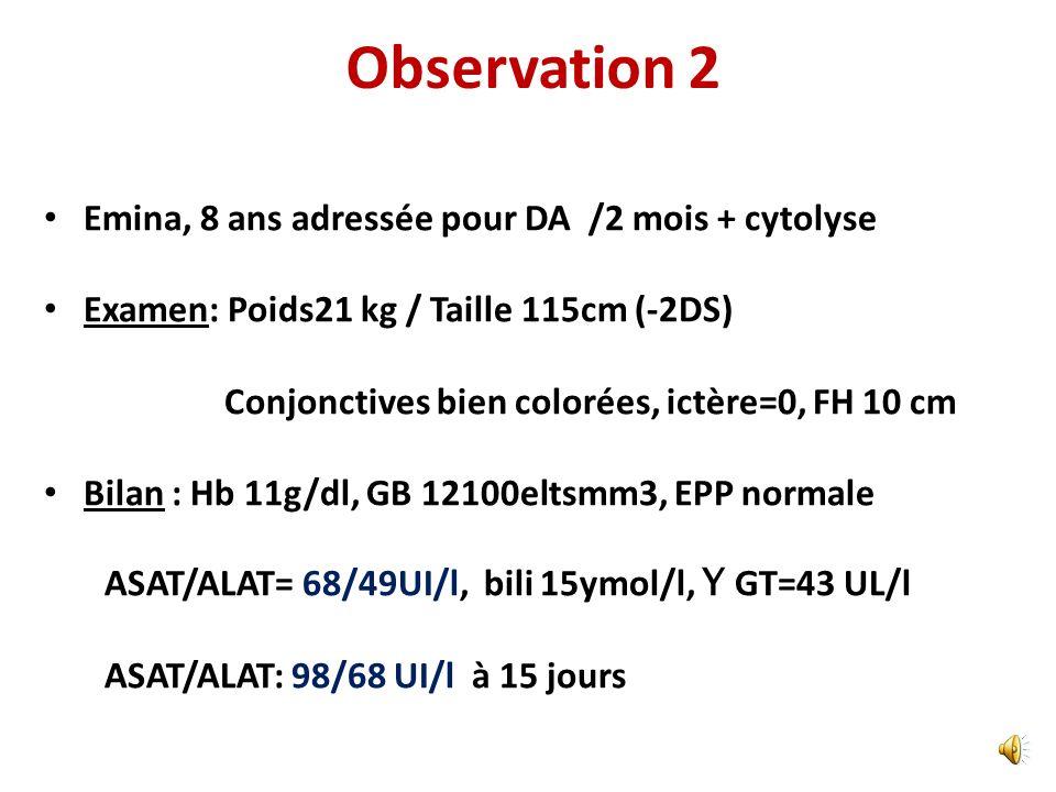 Observation 2 Emina, 8 ans adressée pour DA /2 mois + cytolyse