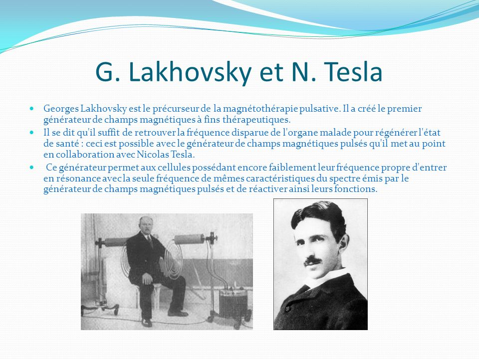 G. Lakhovsky et N. Tesla