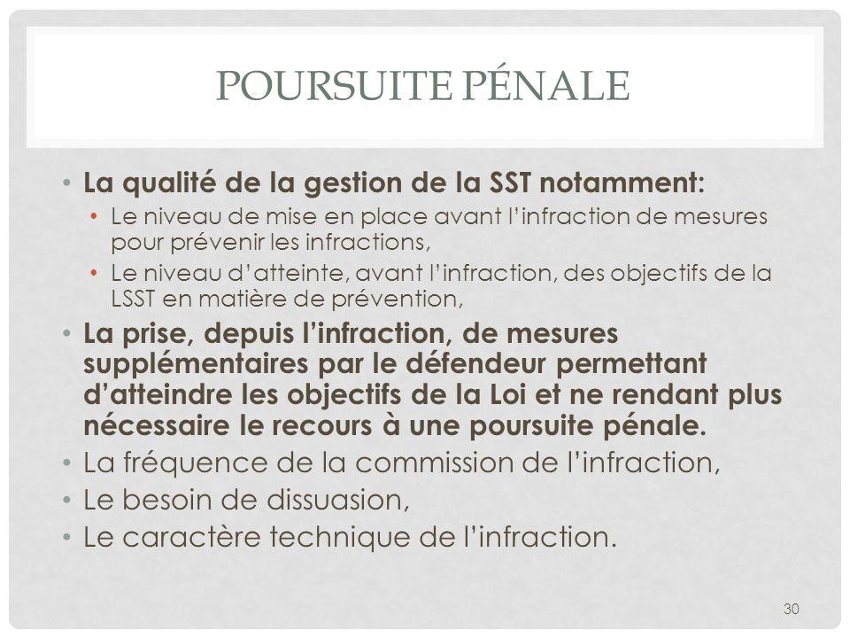 Poursuite pénale La qualité de la gestion de la SST notamment: