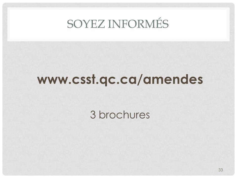 2010-11-29 SOYEZ INFORMÉS www.csst.qc.ca/amendes 3 brochures