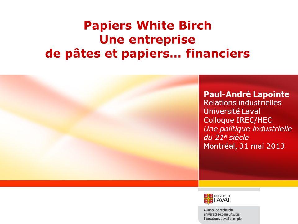Papiers White Birch Une entreprise de pâtes et papiers… financiers