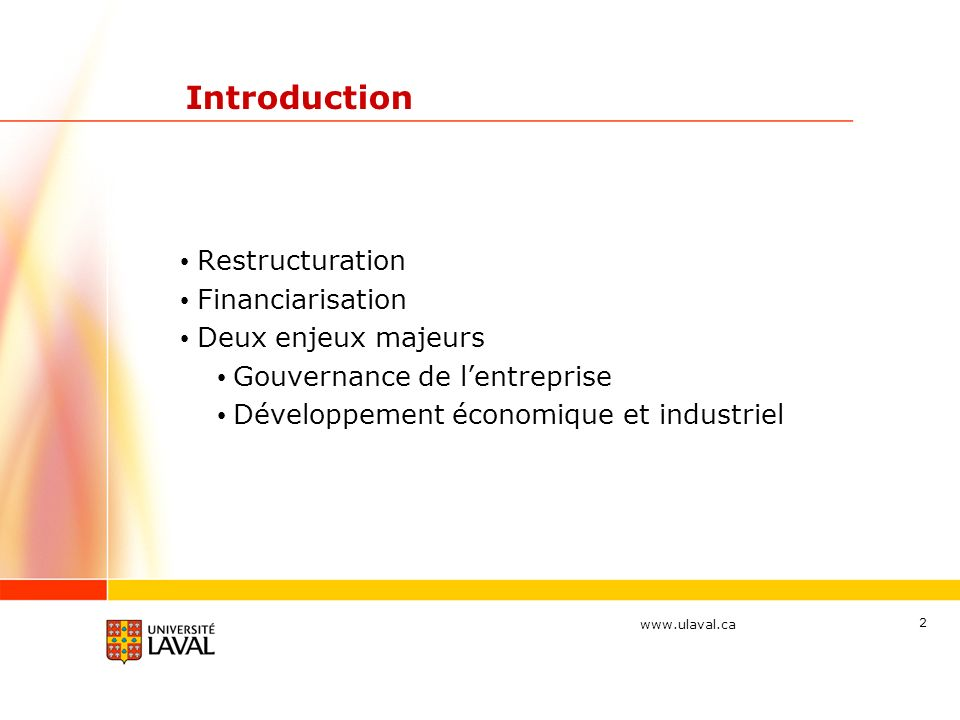 Introduction Restructuration Financiarisation Deux enjeux majeurs