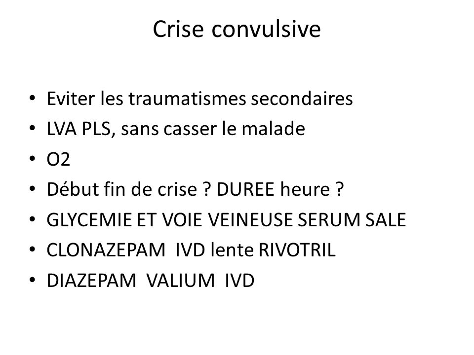 Crise convulsive Eviter les traumatismes secondaires