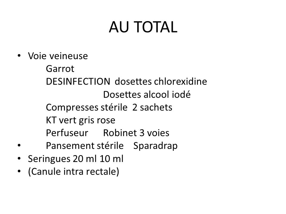 AU TOTAL Voie veineuse Garrot DESINFECTION dosettes chlorexidine
