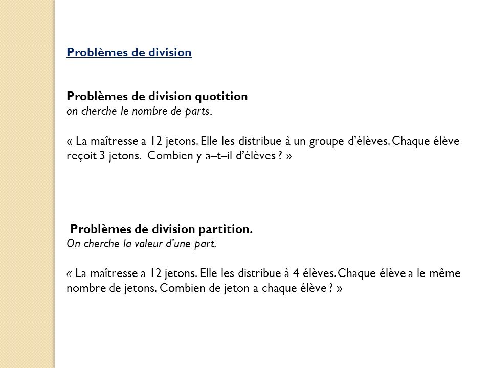 Problèmes de division Problèmes de division quotition. on cherche le nombre de parts.