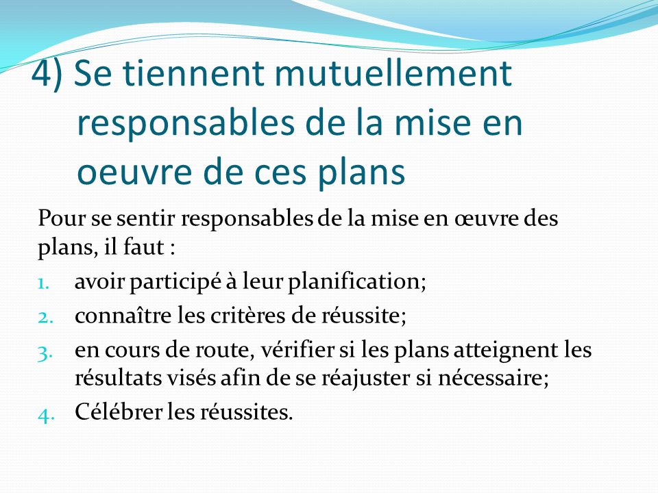4) Se tiennent mutuellement responsables de la mise en oeuvre de ces plans