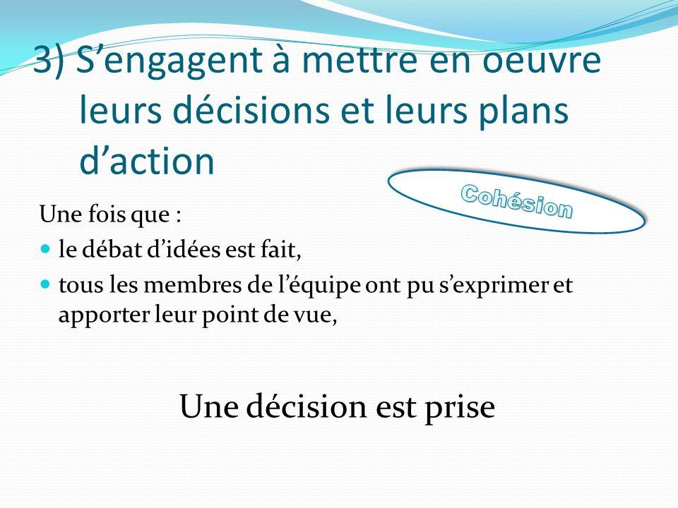 3) S'engagent à mettre en oeuvre leurs décisions et leurs plans d'action