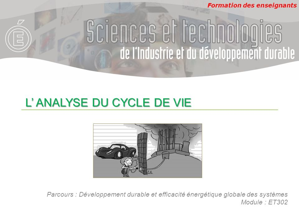 L' ANALYSE DU CYCLE DE VIE