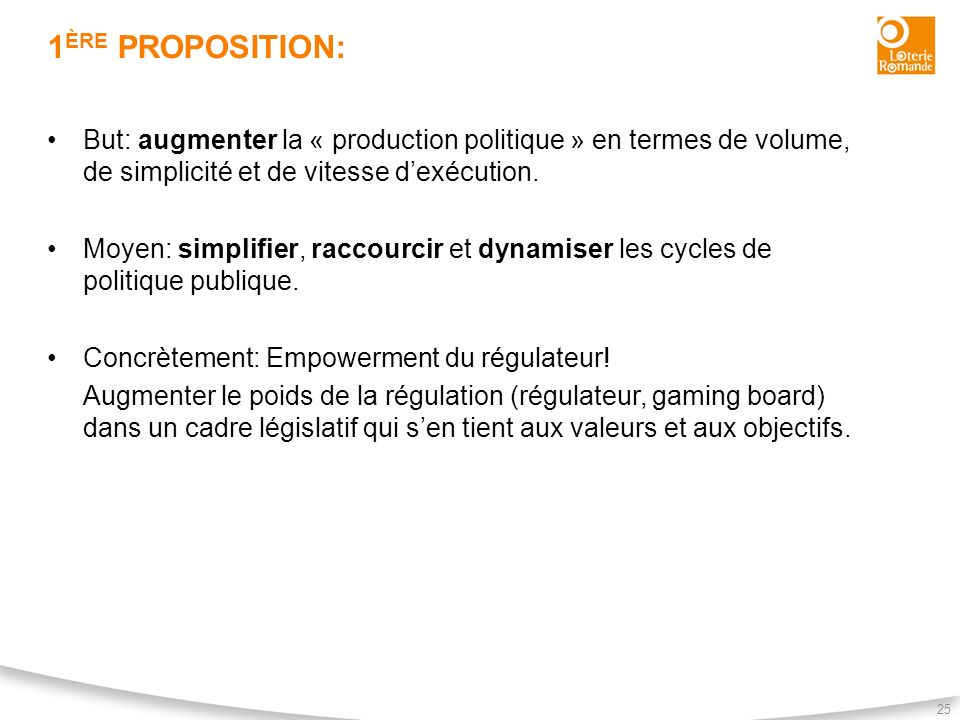 1ère proposition: But: augmenter la « production politique » en termes de volume, de simplicité et de vitesse d'exécution.