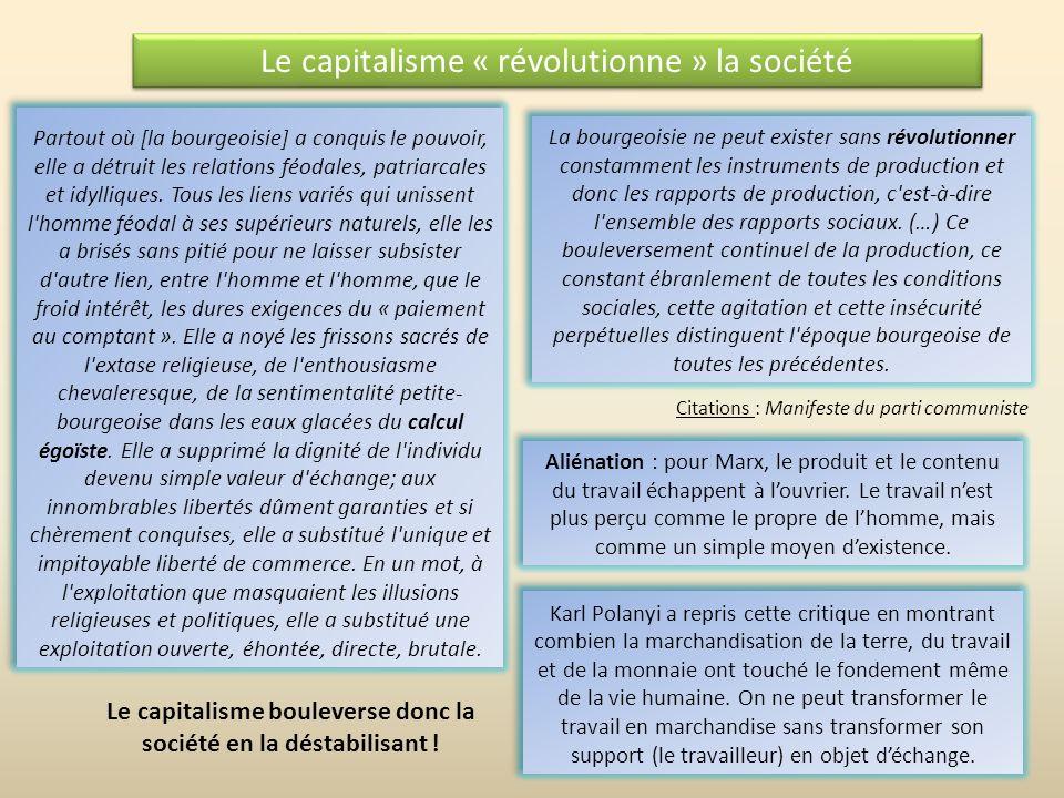 Le capitalisme bouleverse donc la société en la déstabilisant !