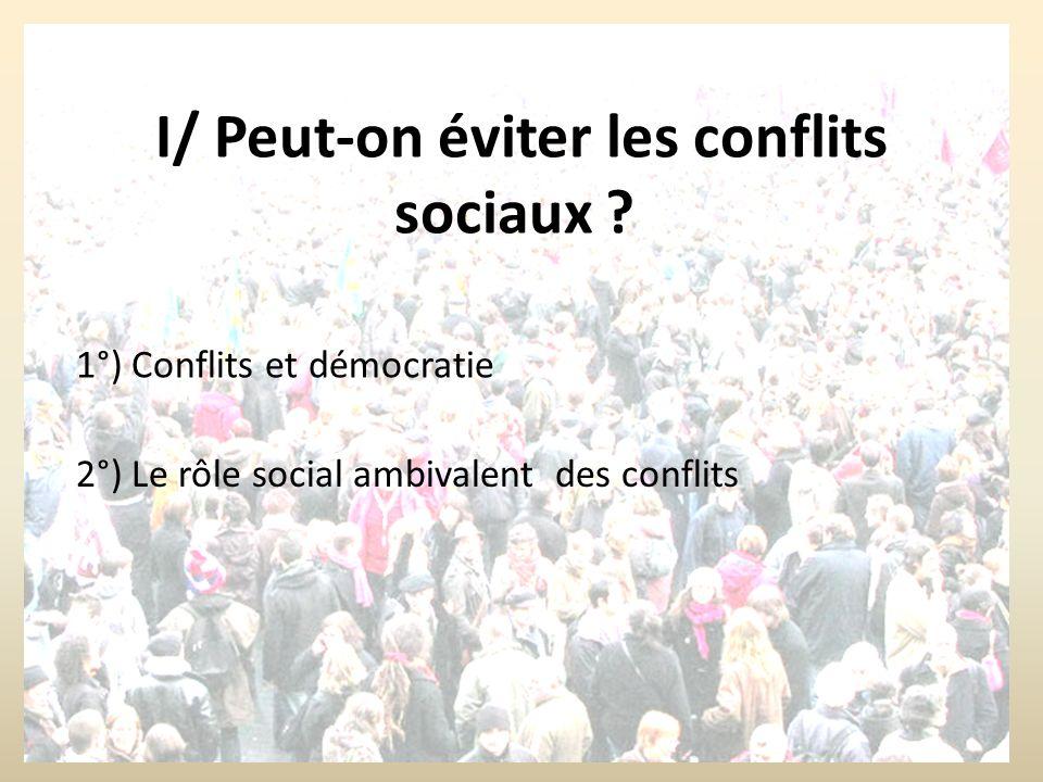 I/ Peut-on éviter les conflits sociaux