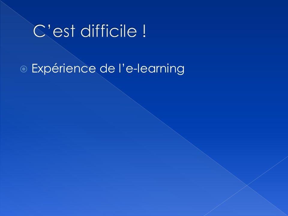 C'est difficile ! Expérience de l'e-learning