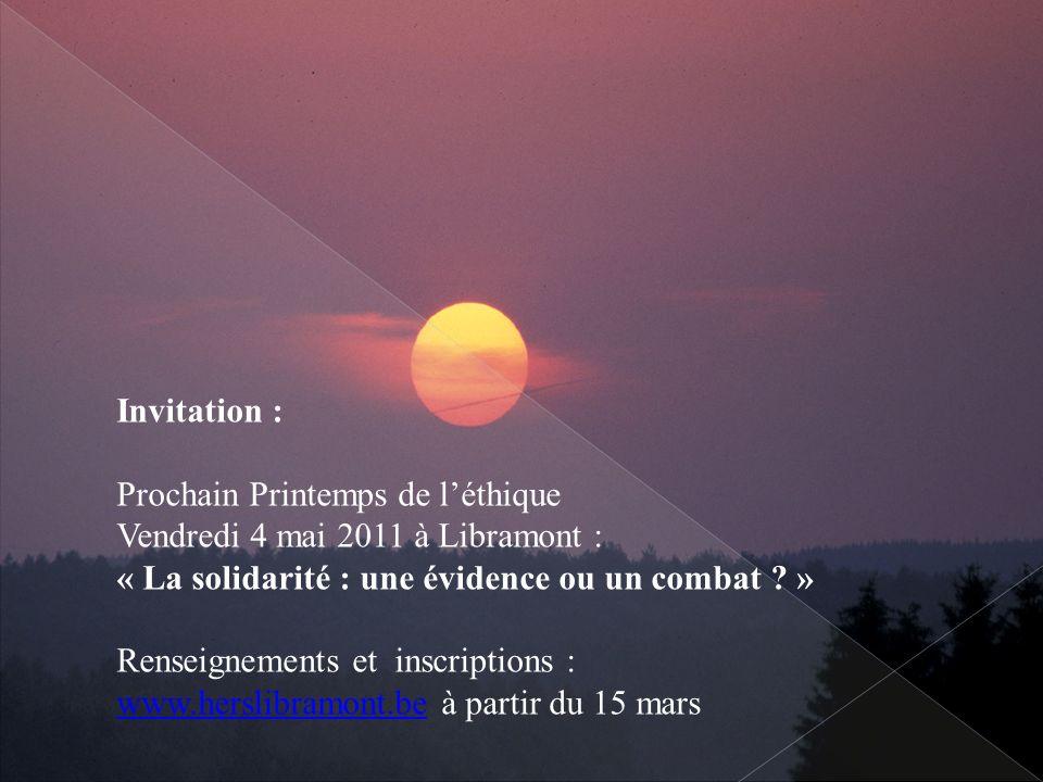 Invitation : Prochain Printemps de l'éthique. Vendredi 4 mai 2011 à Libramont : « La solidarité : une évidence ou un combat »