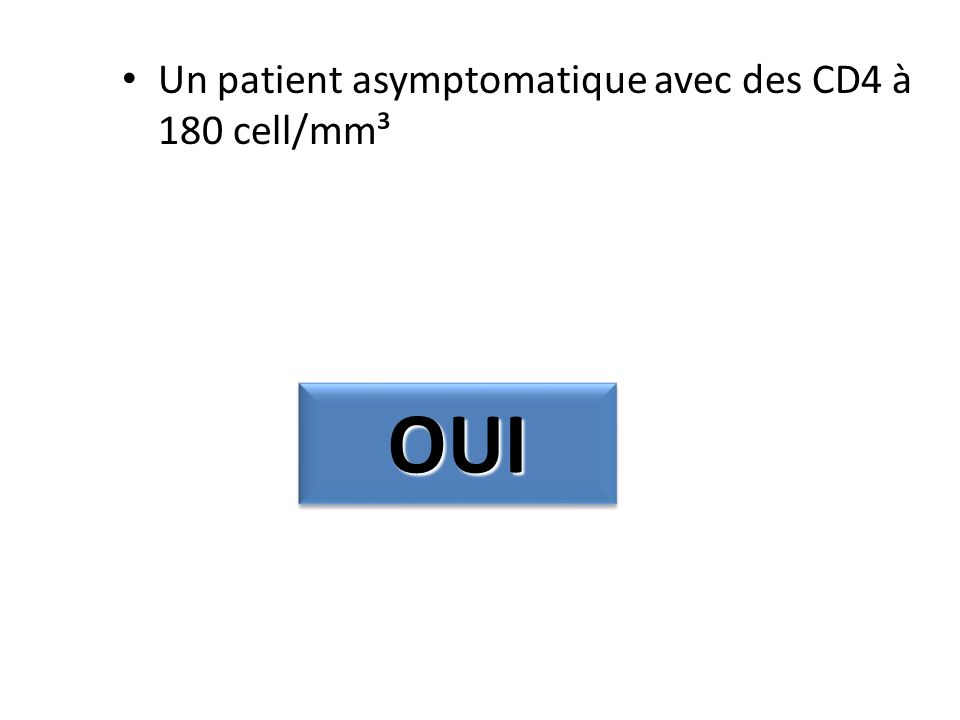 Un patient asymptomatique avec des CD4 à 180 cell/mm³