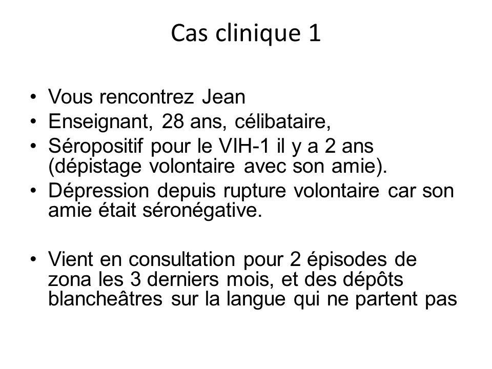 Cas clinique 1 Vous rencontrez Jean Enseignant, 28 ans, célibataire,