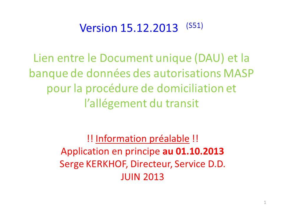 Version 15.12.2013 (S51) Lien entre le Document unique (DAU) et la banque de données des autorisations MASP pour la procédure de domiciliation et l'allégement du transit