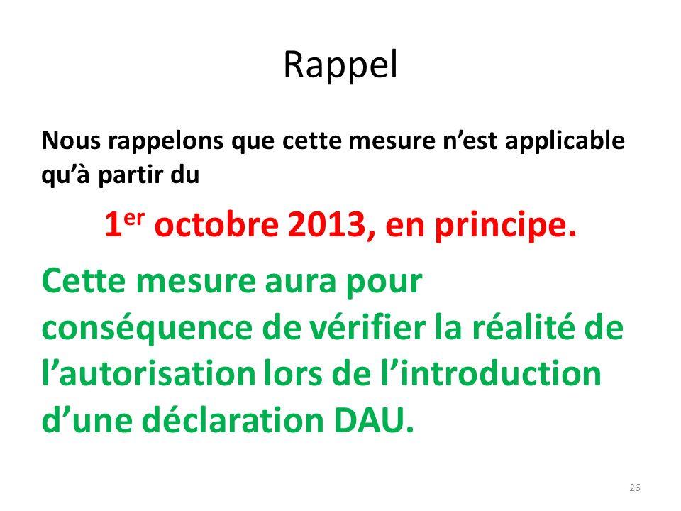 Rappel 1er octobre 2013, en principe.