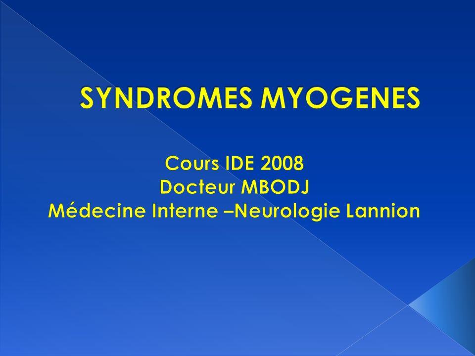 Cours IDE 2008 Docteur MBODJ Médecine Interne –Neurologie Lannion