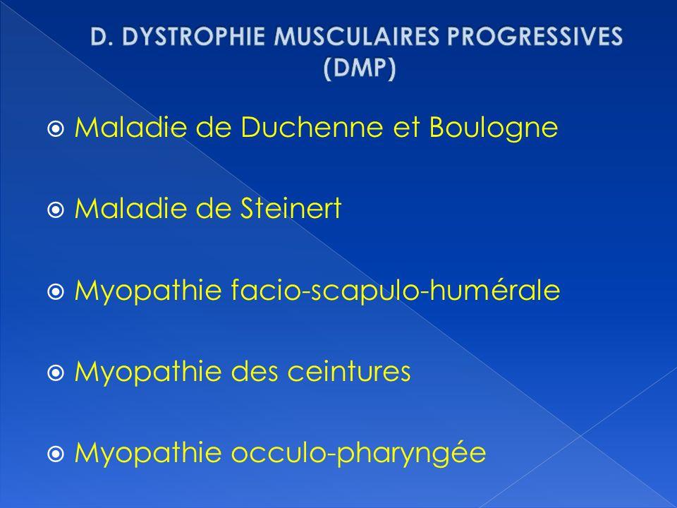 D. DYSTROPHIE MUSCULAIRES PROGRESSIVES (DMP)