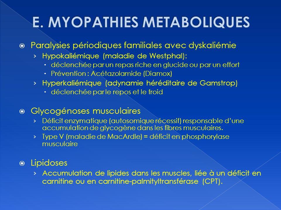 E. MYOPATHIES METABOLIQUES