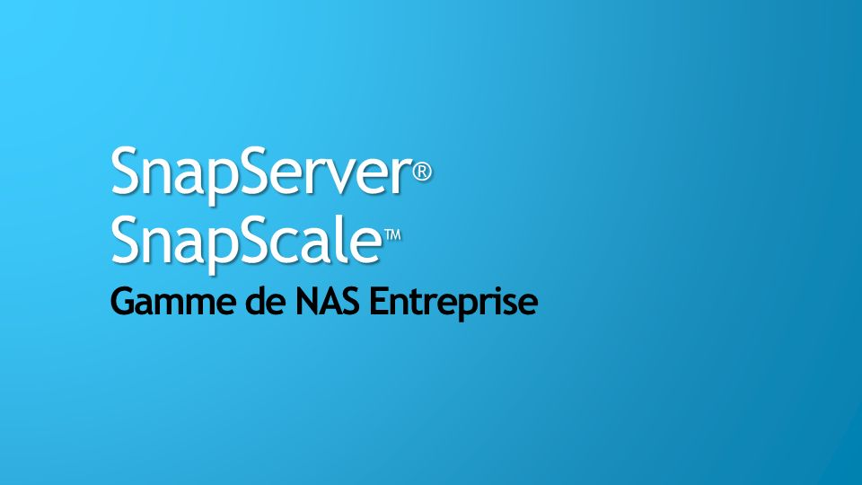 SnapServer® SnapScale™ Gamme de NAS Entreprise