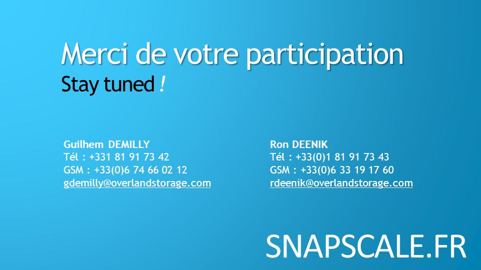 SNAPSCALE.FR Merci de votre participation Stay tuned ! Guilhem DEMILLY